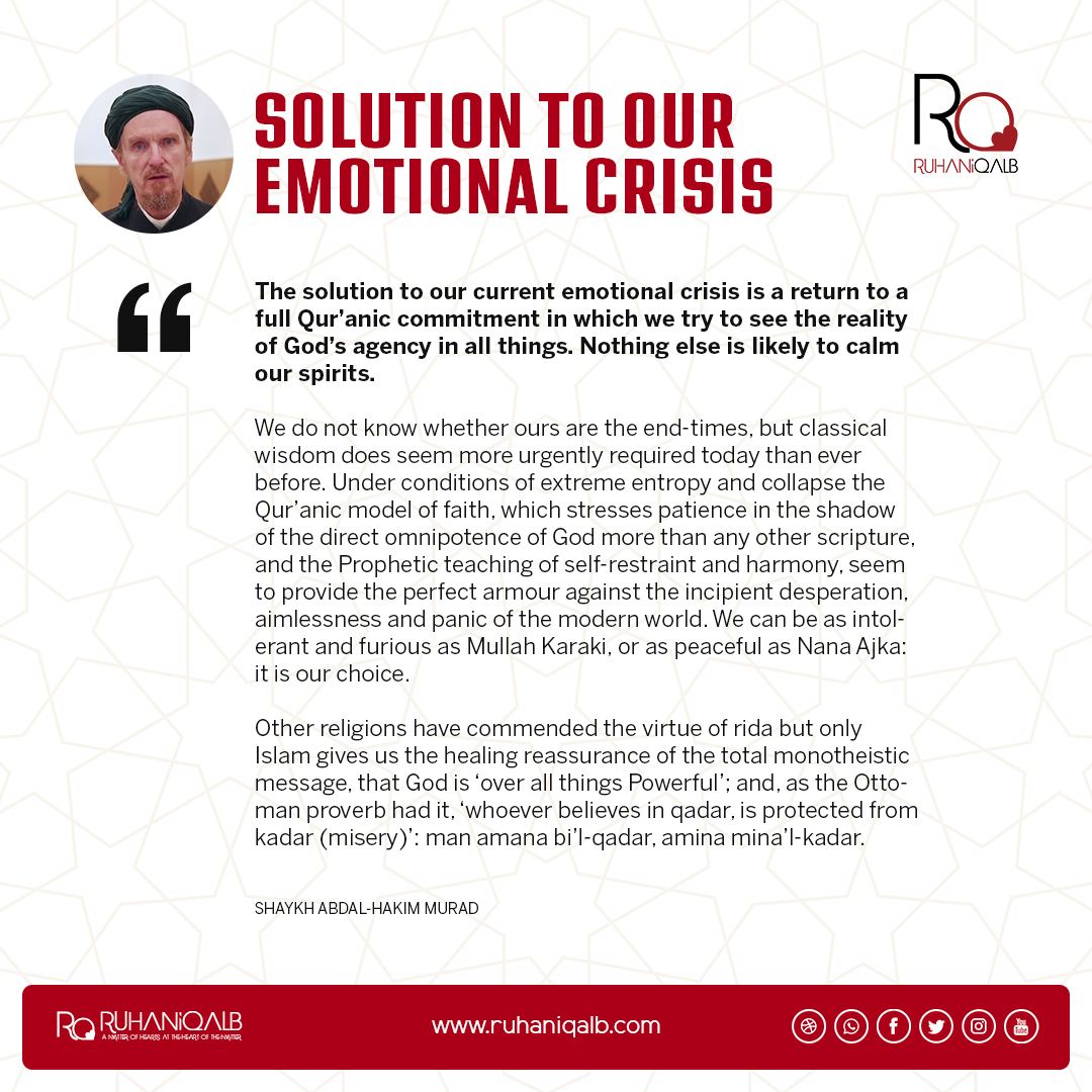 Solution to our emotional crisis by Shaykh Abdal-Hakim Murad
