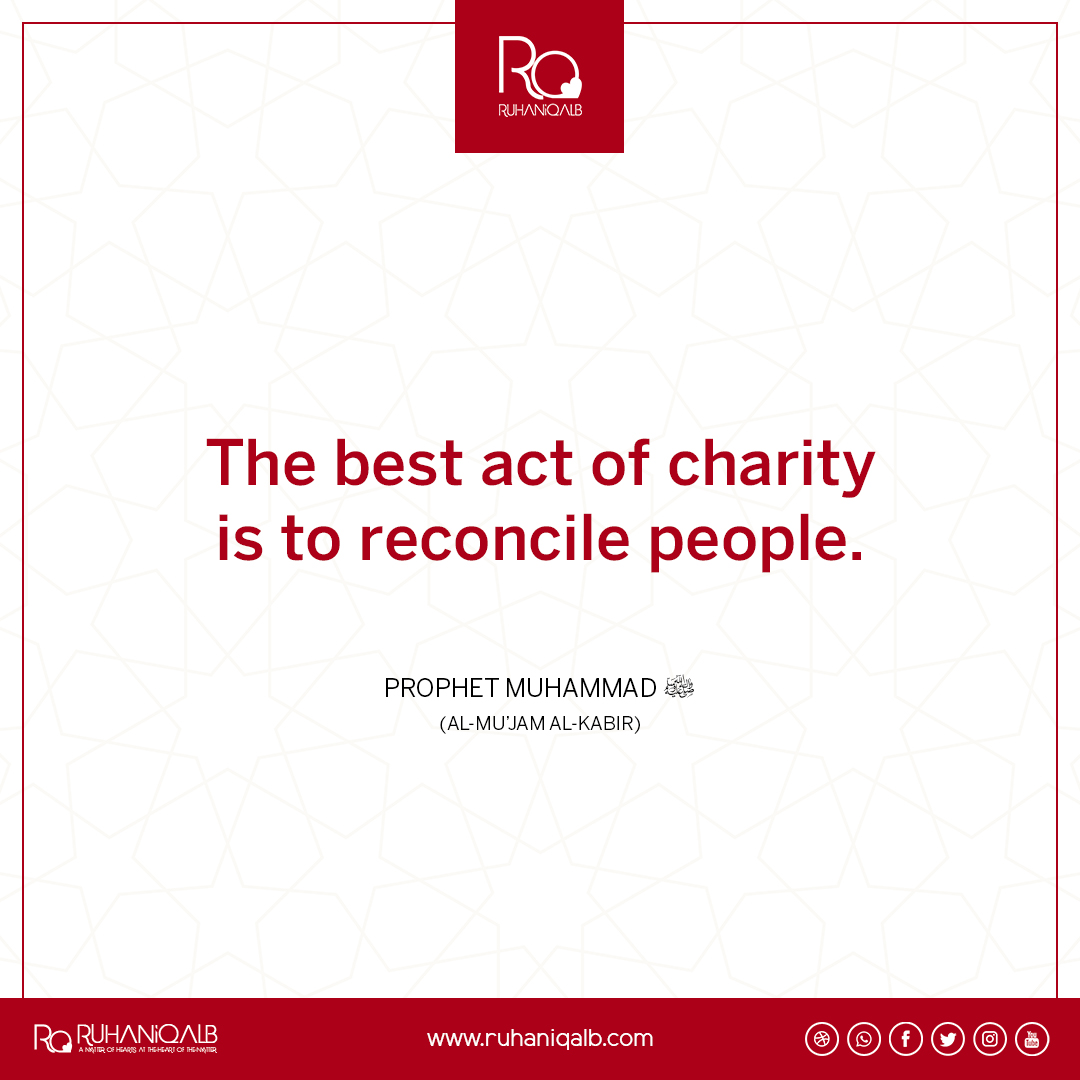 Best charity is reconciliation by Prophet Muhammad (PBUH)