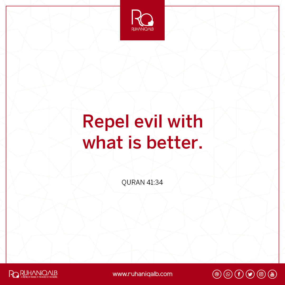 Repel evil with what is better - Quran