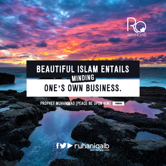 Beautiful-Islam-entails-minding-one's-own-business.png