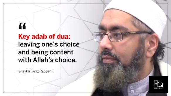 Key adab of dua by Shaykh Faraz Rabbani
