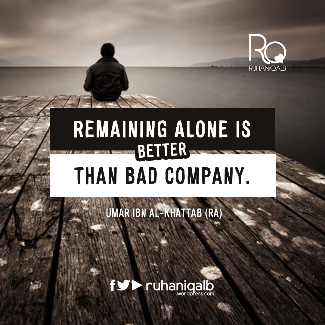 Remaining-alone-is-better-than-bad-company.png