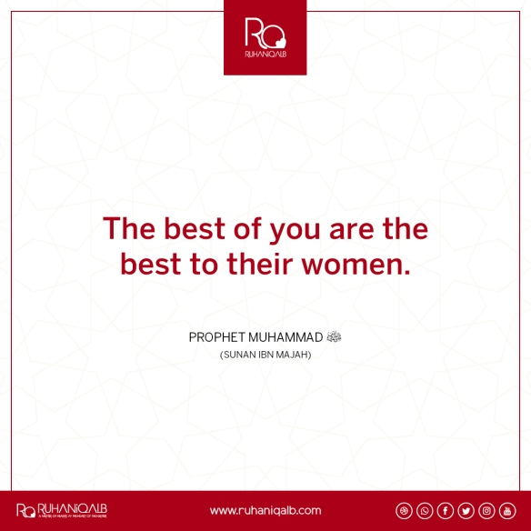 Best of you are best to their women by Prophet Muhammad (PBUH)