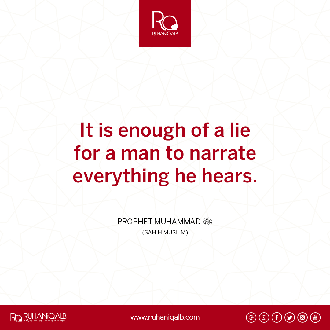 Do not lie by narrating everything you hear by Prophet Muhammad (PBUH)