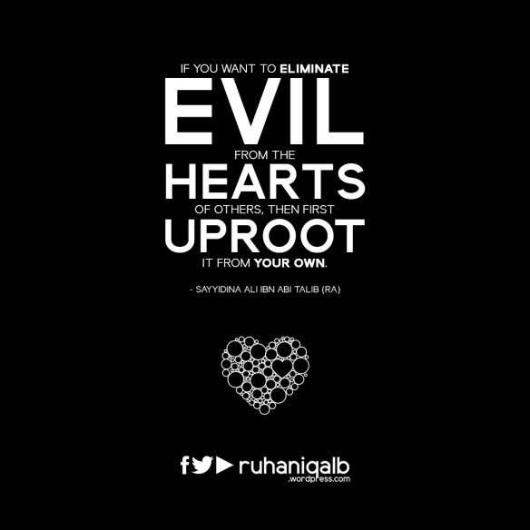 If-you-want-to-eliminate-evil-from-the-hearts-of-others.png