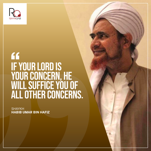 If your Lord is your concern by Shaykh Habib Umar