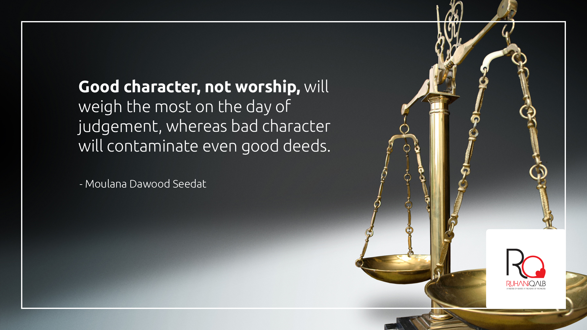 Good-character-will-weigh-the-most-on-the-day-of-judgement