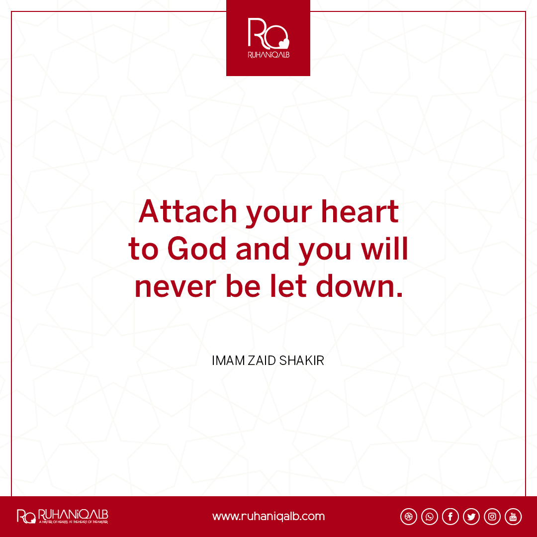 Attach your heart to God by Imam Zaid Shakir