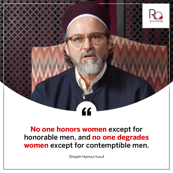 Honorable or contemptible men by Shaykh Hamza Yusuf