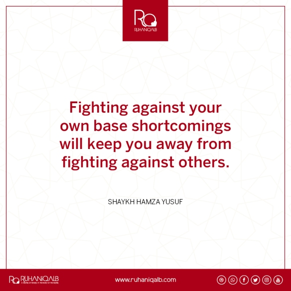 Fighting against your shortcomings by Shaykh Hamza Yusuf